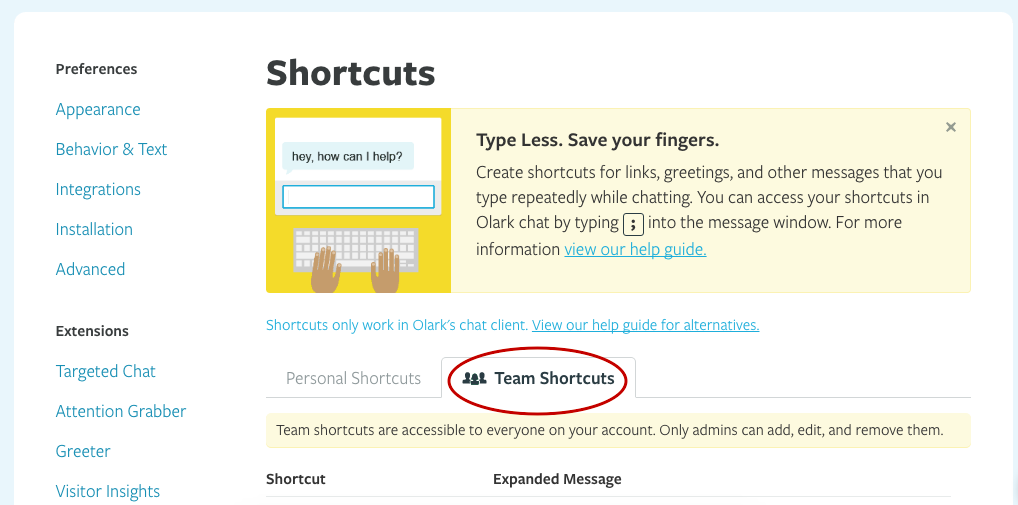 When creating Olark Shortcuts, use the 'Team Shortcuts' to make them accessible to your entire live chat team.