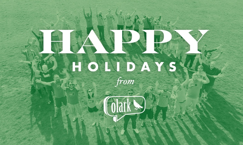 Happy Holidays, from Olark. An update on our support hours over the upcoming holidays.