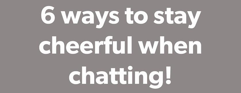What Would Barbara Do: 6 ways to stay cheerful while live chatting