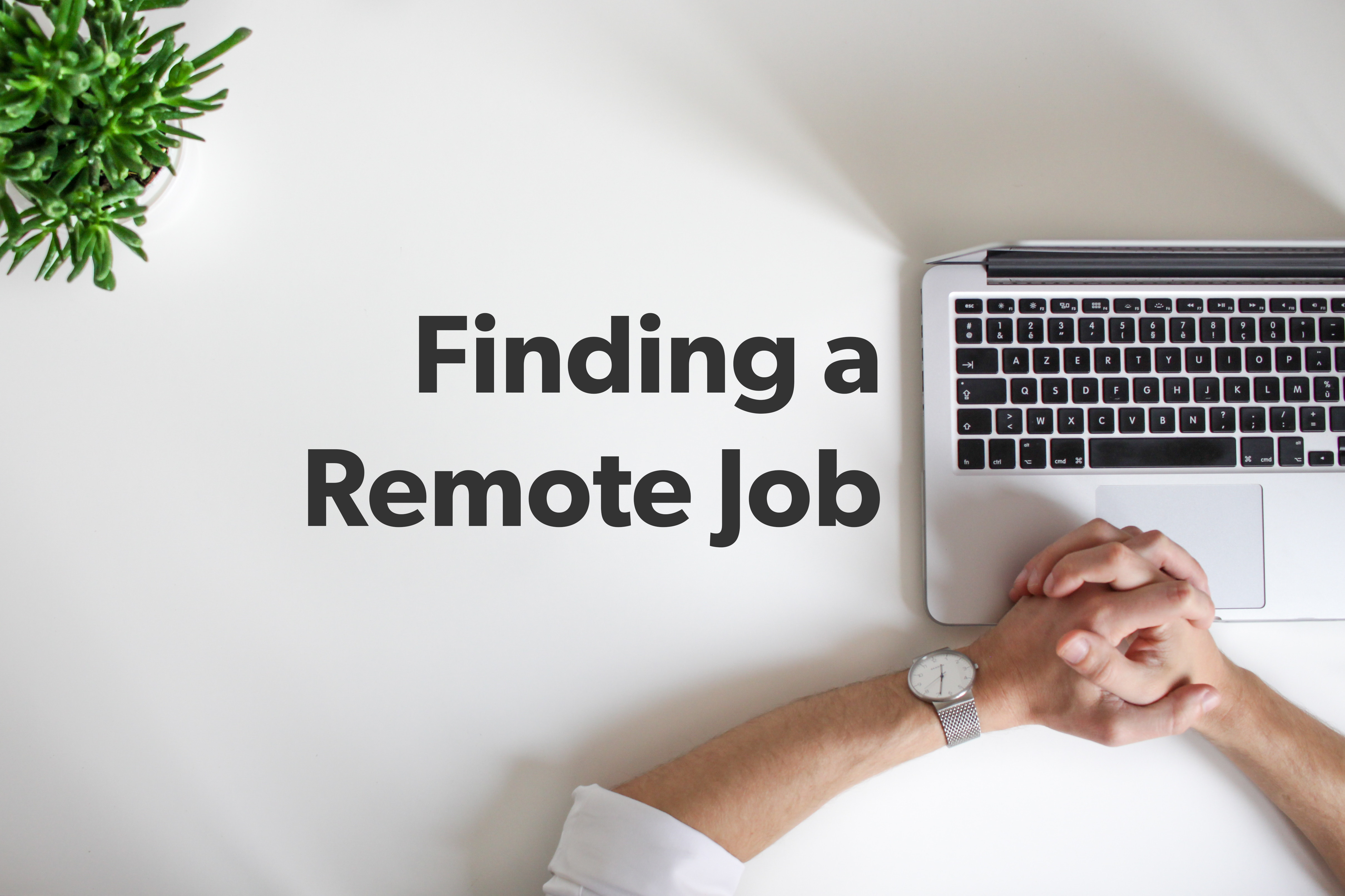 So you want a new remote job…