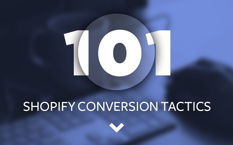 Tips to improve Shopify conversions